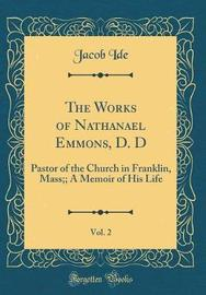 The Works of Nathanael Emmons, D. D, Vol. 2 by Jacob Ide image