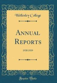Annual Reports by Wellesley College