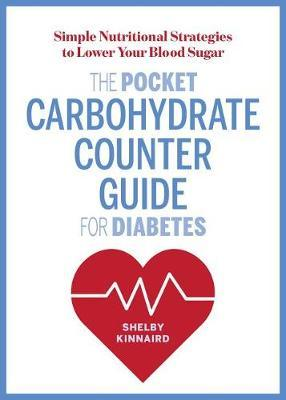 The Pocket Carbohydrate Counter Guide for Diabetes by Shelby Kinnaird