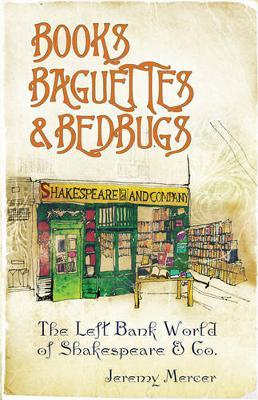Books, Baguettes and Bedbugs by Jeremy Mercer