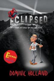 Eclipsed by Dominic Holland