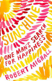 Sunshine: One Man's Search for Happiness by Robert Mighall image