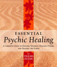 """Essential Psychic Healingthers and Healing the Earth """" by Diane Stein"""