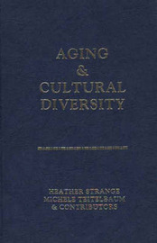 Aging and Cultural Diversity by Heather Strange