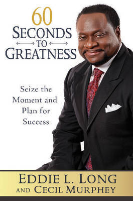 60 Seconds to Greatness by Eddie L. Long image