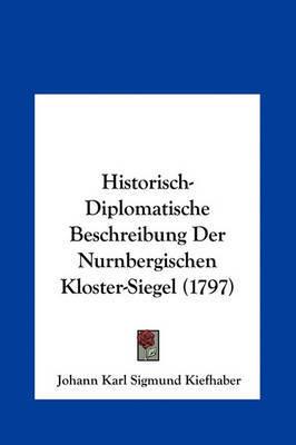 Historisch-Diplomatische Beschreibung Der Nurnbergischen Kloster-Siegel (1797) by Johann Karl Sigmund Kiefhaber image