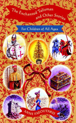 The Enchanted Talisman: and Other Stories for Children of All Ages by Anne Fafoutakis image