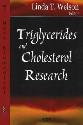 Triglycerides & Cholesterol Research by Linda T. Welson