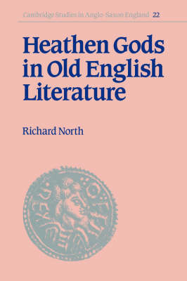 Cambridge Studies in Anglo-Saxon England: Series Number 22 by Richard North