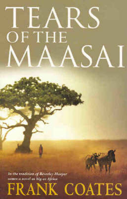 Tears Of The Maasai by Frank Coates