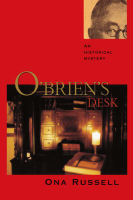 O'Brien's Desk by Ona Russell