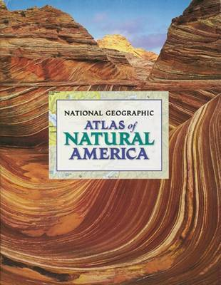 Atlas of Natural America by National Geographic Society