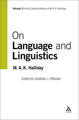 On Language and Linguistics by M.A.K. Halliday