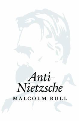 Anti-Nietzsche by Malcolm Bull image