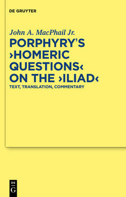 "Porphyry's ""Homeric Questions"" on the ""Iliad"" by John A. MacPhail image"