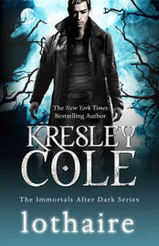Lothaire (Immortals After Dark #10) UK Ed. by Kresley Cole