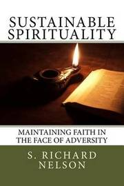 Sustainable Spirituality by S Richard Nelson