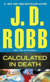 Calculated in Death (In Death #45) (US Ed.) by J.D Robb
