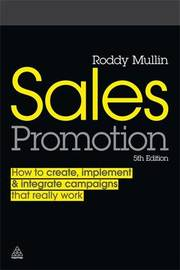 Sales Promotion: How to Create, Implement and Integrate Campaigns That Really Work by Julian Cummins image