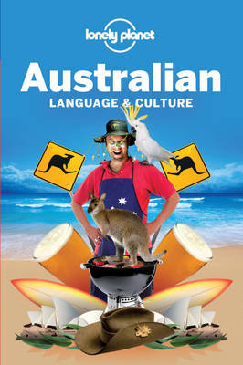 Lonely Planet Australian Language & Culture by Lonely Planet