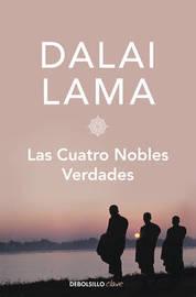 Las Cuatro Nobles Verdades by Dalai Lama