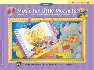 Music for Little Mozarts Music Workbook, Bk 4 by Christine H Barden