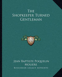 The Shopkeeper Turned Gentleman by . Moliere image