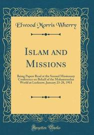 Islam and Missions by Elwood Morris Wherry
