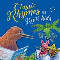 Classic Rhymes for Kiwi Kids by Peter Millett