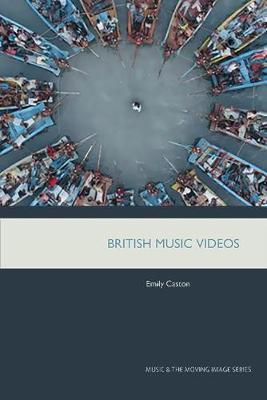 British Music Videos 1966 - 2016 by Emily Caston