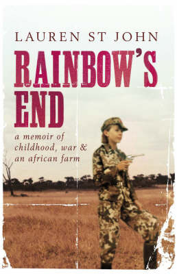 Rainbow's End: A Memoir of Childhood, War and an African Farm by Lauren St.John image