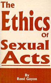 The Ethics of Sexual Acts by Rene Guyon image