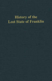 History of the Lost State of Franklin by Samuel Cole Williams image