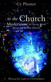 To the Church - Modernism: The Passing World System and Its False Doctrine by Cy Phoster image