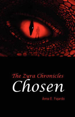 The Zyra Chronicles: Chosen by Anna E Fajardo image