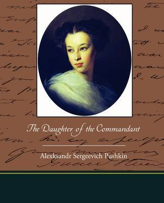 The Daughter of the Commandant by Alexksandr Sergeevich Pushkin