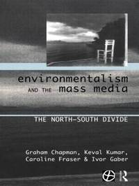 Environmentalism and the Mass Media by Graham Chapman