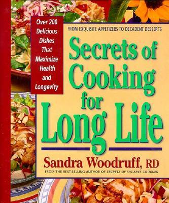 Secrets of Cooking for Long Life by Sandra Woodruff image
