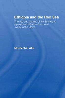 Ethiopia and the Red Sea by Mordechai Abir