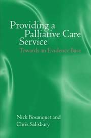Providing a Palliative Care Service by Nick Bosanquet