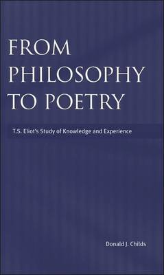 From Philosophy to Poetry by Donald J. Childs