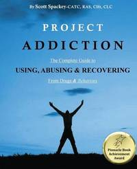 Project Addiction by Scott a Spackey