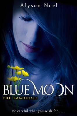 Blue Moon (The Immortals #2) (UK) by Alyson Noel image