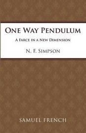One Way Pendulum by N.F. Simpson