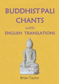 Buddhist Pali Chants by Brian F. Taylor