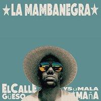 El Callegüeso Y Su Mala Maña (LP) by La Mambanegra