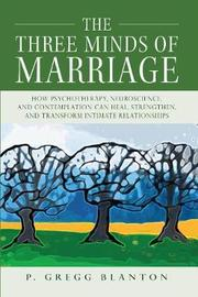 The Three Minds of Marriage by P Gregg Blanton