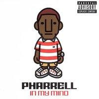 In My Mind [Explicit Lyrics] by Pharrell image