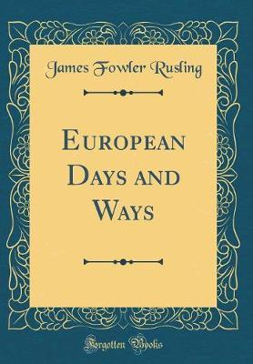 European Days and Ways (Classic Reprint) by James Fowler Rusling image