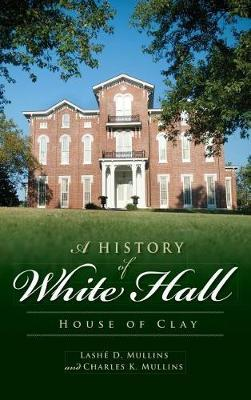 A History of White Hall by Lashe D Mullins